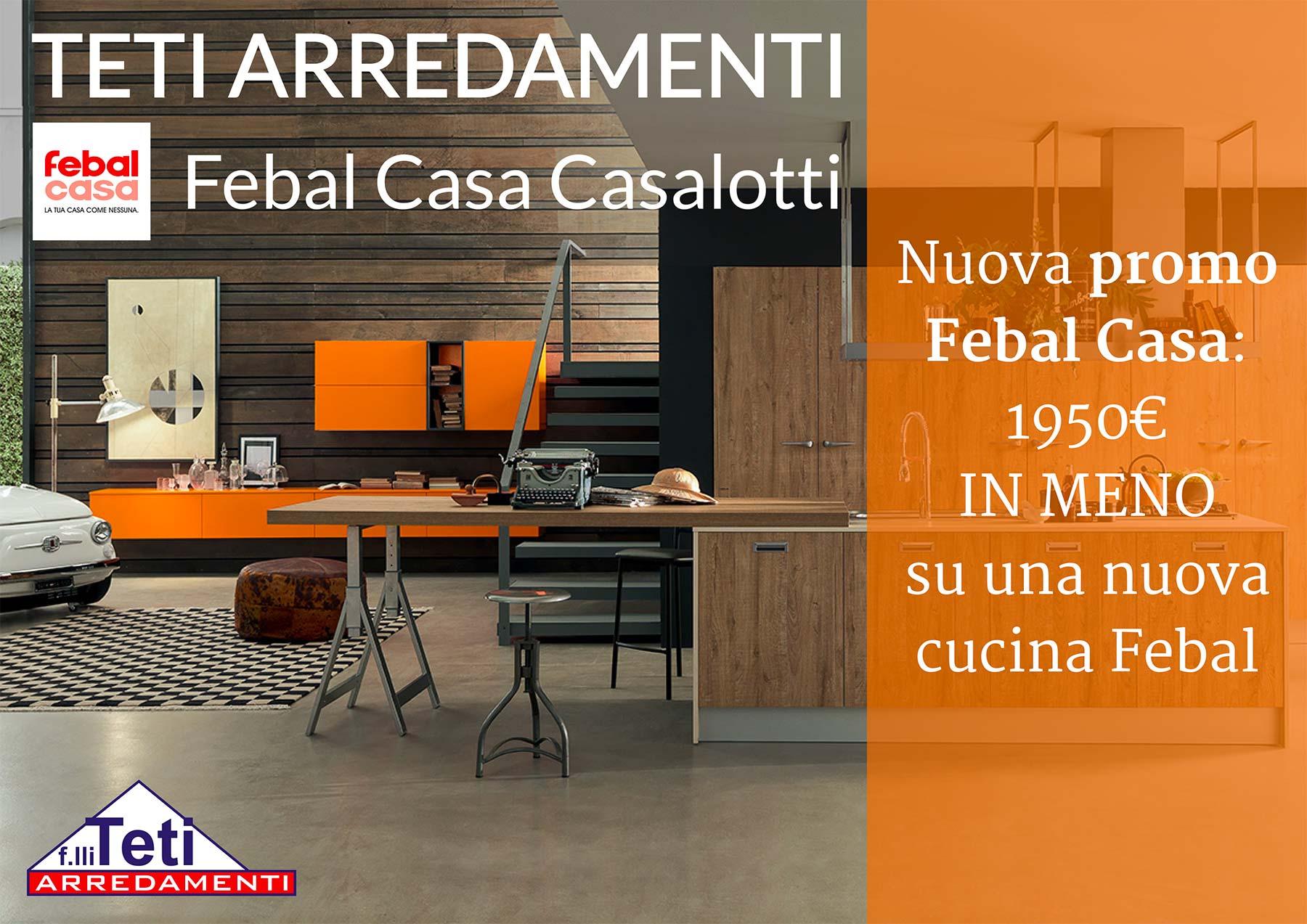 Arredamenti Teti e Febal Casa, nuova promo con 1950€ di sconto sulla ...